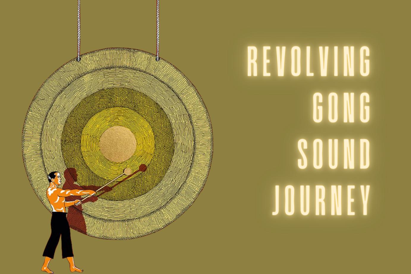 Revolving Gong Meditation